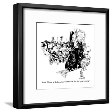 """""""I love this hour at dusk when our internes start that low, sweet crooning?"""" - New Yorker Cartoon-William Hamilton-Framed Art Print"""