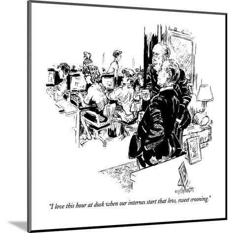 """""""I love this hour at dusk when our internes start that low, sweet crooning?"""" - New Yorker Cartoon-William Hamilton-Mounted Premium Giclee Print"""
