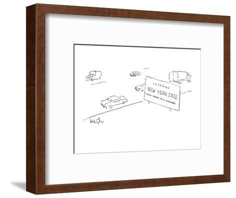 """Large sign on road saying """"Welcome to New York State-Mario Cuomo, Still Go? - New Yorker Cartoon-Arnie Levin-Framed Art Print"""