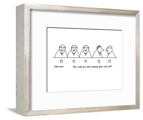 """Sir, would you mind changing places with me?"" - New Yorker Cartoon-Charles Barsotti-Framed Art Print"