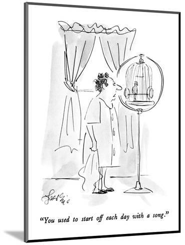 """You used to start off each day with a song."" - New Yorker Cartoon-Edward Frascino-Mounted Premium Giclee Print"