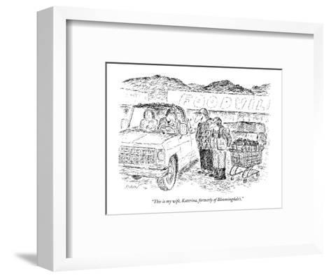 """""""This is my wife, Katerina, formerly of Bloomingdale's."""" - New Yorker Cartoon-Edward Koren-Framed Art Print"""