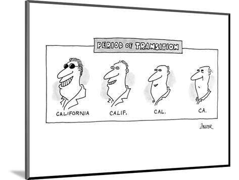 Period Of Transition - New Yorker Cartoon-Jack Ziegler-Mounted Premium Giclee Print