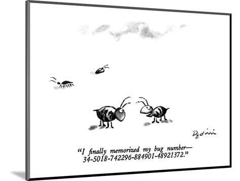 """I finally memorized my bug number ?34-5018-742296-884901-48921372."" - New Yorker Cartoon-Eldon Dedini-Mounted Premium Giclee Print"