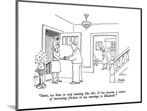 """Janet, we have to stop meeting like this.  It has become a source of incr?"" - New Yorker Cartoon-Jack Ziegler-Mounted Premium Giclee Print"