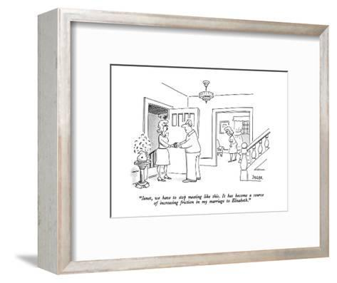 """Janet, we have to stop meeting like this.  It has become a source of incr?"" - New Yorker Cartoon-Jack Ziegler-Framed Art Print"