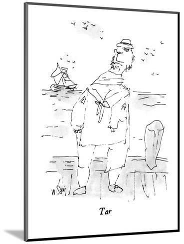 Tar - New Yorker Cartoon-William Steig-Mounted Premium Giclee Print