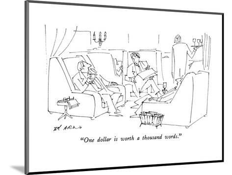 """""""One dollar is worth a thousand words."""" - New Yorker Cartoon-Ed Arno-Mounted Premium Giclee Print"""