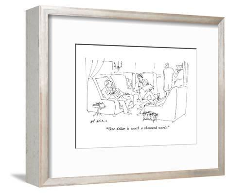 """One dollar is worth a thousand words."" - New Yorker Cartoon-Ed Arno-Framed Art Print"