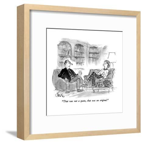 """""""That was not a quote, that was an original."""" - New Yorker Cartoon-Edward Frascino-Framed Art Print"""