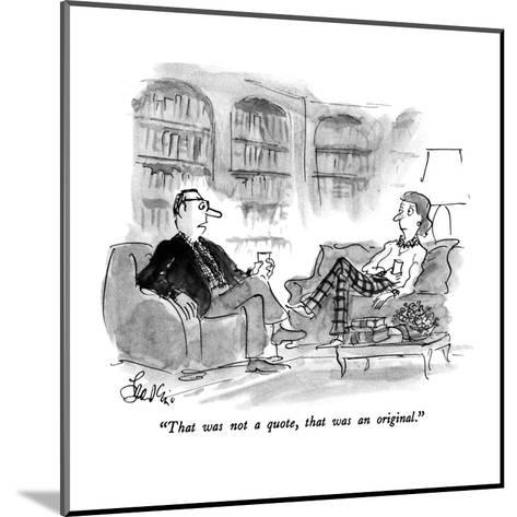 """""""That was not a quote, that was an original."""" - New Yorker Cartoon-Edward Frascino-Mounted Premium Giclee Print"""