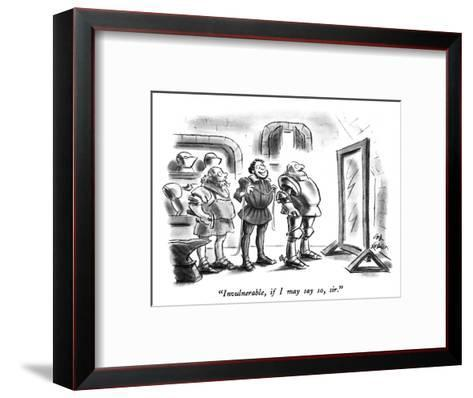 """""""Invulnerable, if I may say so, sir."""" - New Yorker Cartoon-Ed Fisher-Framed Art Print"""