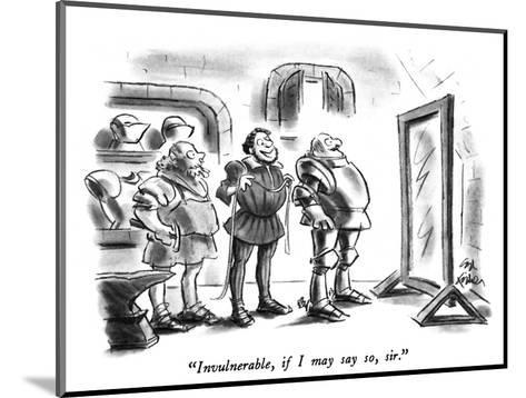 """""""Invulnerable, if I may say so, sir."""" - New Yorker Cartoon-Ed Fisher-Mounted Premium Giclee Print"""
