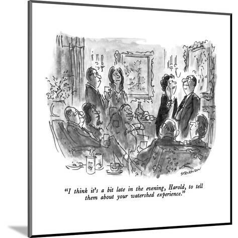 """""""I think it's a bit late in the evening, Harold, to tell them about your w?"""" - New Yorker Cartoon-James Stevenson-Mounted Premium Giclee Print"""