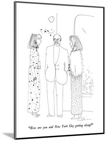 """""""How are you and New York City getting along?"""" - New Yorker Cartoon-Richard Cline-Mounted Premium Giclee Print"""