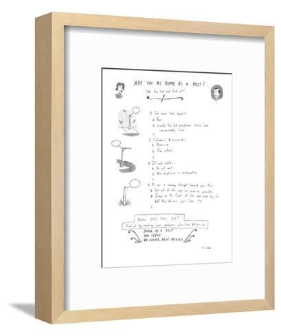 Are You As Dumb As a Post? - New Yorker Cartoon-Roz Chast-Framed Art Print