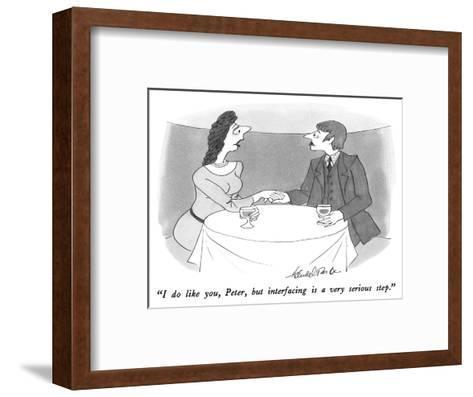 """I do like you, Peter, but interfacing is a very serious step."" - New Yorker Cartoon-J.B. Handelsman-Framed Art Print"