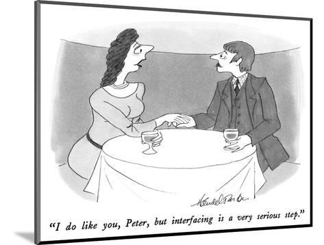 """I do like you, Peter, but interfacing is a very serious step."" - New Yorker Cartoon-J.B. Handelsman-Mounted Premium Giclee Print"