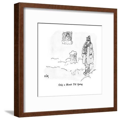 Only a Month Till Spring - New Yorker Cartoon-William Steig-Framed Art Print