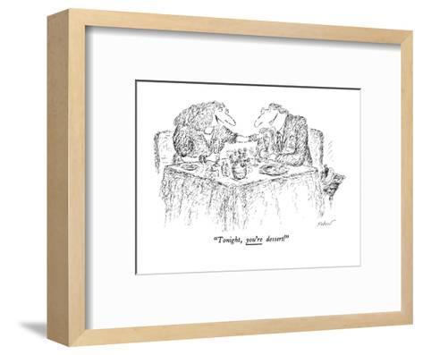"""""""Tonight, you're dessert!"""" - New Yorker Cartoon-Edward Koren-Framed Art Print"""