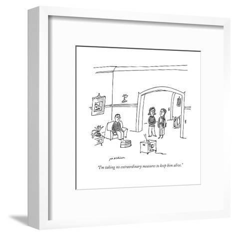 """I'm taking no extraordinary measures to keep him alive."" - New Yorker Cartoon-Michael Maslin-Framed Art Print"
