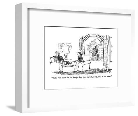 """""""Ted's been down in the dumps since they started giving greed a bad name."""" - New Yorker Cartoon-Robert Weber-Framed Art Print"""