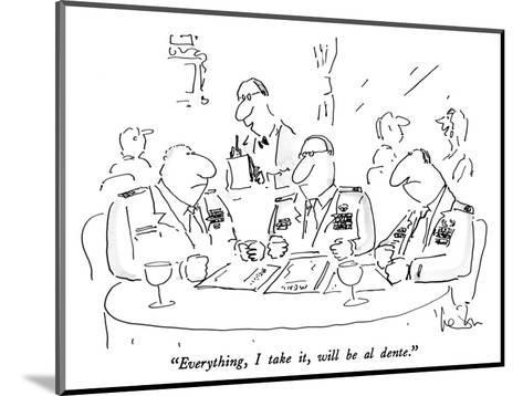"""""""Everything, I take it, will be al dente."""" - New Yorker Cartoon-Arnie Levin-Mounted Premium Giclee Print"""
