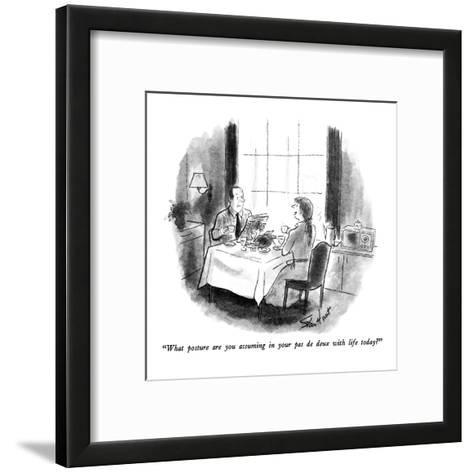 """What posture are you assuming in your pas de deux with life today?"" - New Yorker Cartoon-Stan Hunt-Framed Art Print"