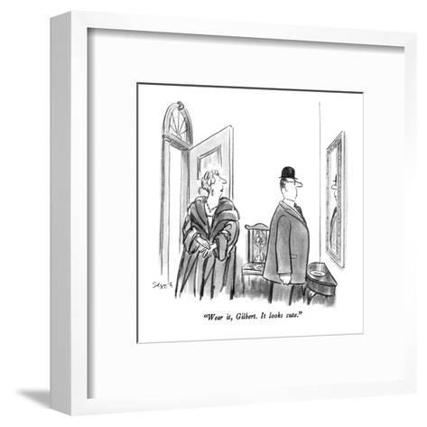 """Wear it, Gilbert.  It looks cute."" - New Yorker Cartoon-Charles Saxon-Framed Art Print"