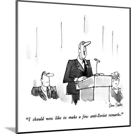 """I should now like to make a few anti-Soviet remarks."" - New Yorker Cartoon-Dana Fradon-Mounted Premium Giclee Print"
