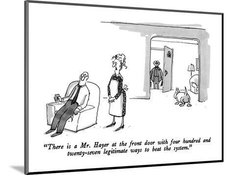 """""""There is a Mr. Hayer at the front door with four hundred and twenty-seven?"""" - New Yorker Cartoon-George Booth-Mounted Premium Giclee Print"""