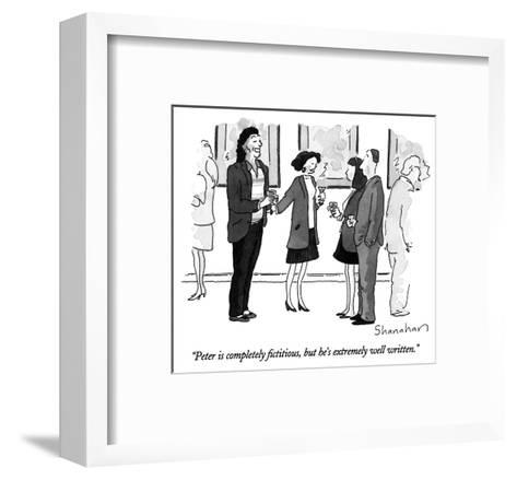 """""""Peter is completely fictitious, but he's extremely well written."""" - New Yorker Cartoon-Danny Shanahan-Framed Art Print"""