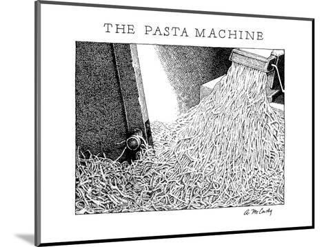 The Pasta Machine - New Yorker Cartoon-Ann McCarthy-Mounted Premium Giclee Print