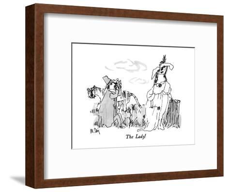 The Lady! - New Yorker Cartoon-William Steig-Framed Art Print