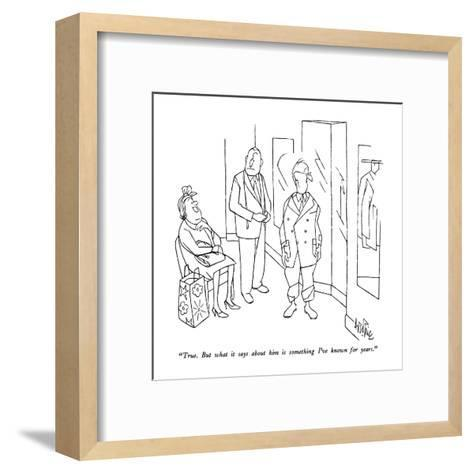 """""""True.  But what it says about him is something I've known for years."""" - New Yorker Cartoon-George Price-Framed Art Print"""