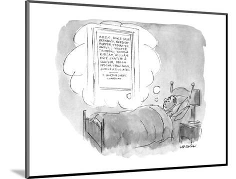 Man lies in bed dreaming of an ad agency with the names of ten or 11 of th? - New Yorker Cartoon-James Stevenson-Mounted Premium Giclee Print