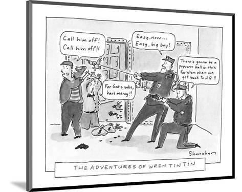 The Adventures Of Wren Tin Tin - New Yorker Cartoon-Danny Shanahan-Mounted Premium Giclee Print