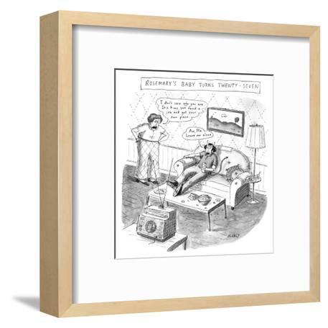 ROSEMARY'S BABY TURNS TWENTY-SEVEN - New Yorker Cartoon-Roz Chast-Framed Art Print