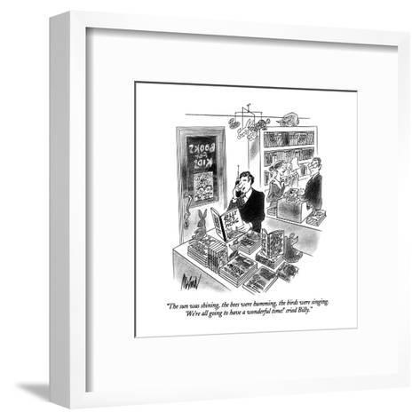 """""""The sun was shining, the bees were humming, the birds were singing.  'We'?"""" - New Yorker Cartoon-Kenneth Mahood-Framed Art Print"""
