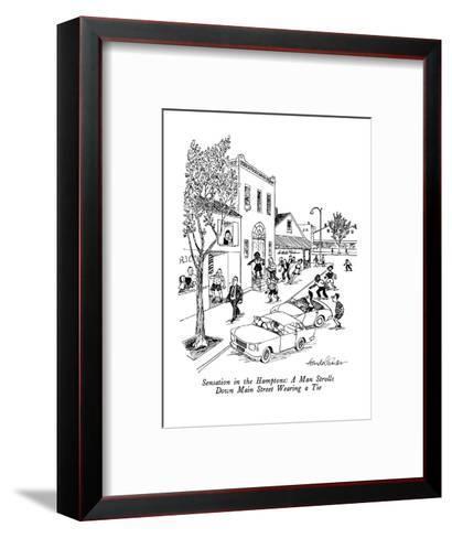 Sensation in the Hamptons:  A Man Strolls Down Main Street Wearing a Tie - New Yorker Cartoon-J.B. Handelsman-Framed Art Print