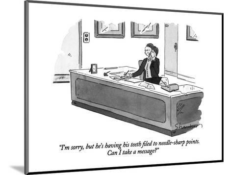 """""""I'm sorry, but he's having his teeth filed to needle-sharp points.  Can I?"""" - New Yorker Cartoon-Danny Shanahan-Mounted Premium Giclee Print"""
