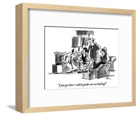 """I just got here?which gender are we bashing?"" - New Yorker Cartoon-Lee Lorenz-Framed Art Print"