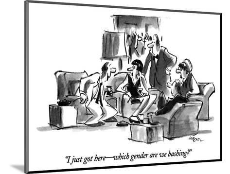 """I just got here?which gender are we bashing?"" - New Yorker Cartoon-Lee Lorenz-Mounted Premium Giclee Print"
