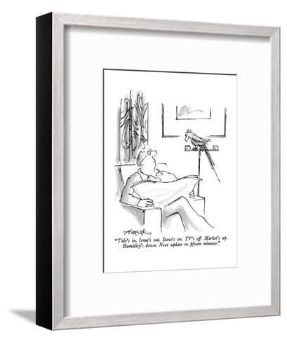 """""""Tide's in.  Irma's out.  Stove's on.  TV's off.  Market's up.  Humidity's?"""" - New Yorker Cartoon-Henry Martin-Framed Art Print"""