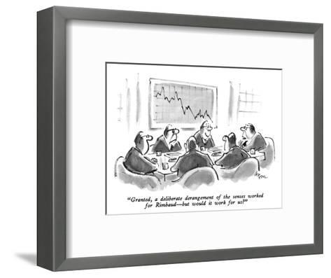 """Granted, a deliberate derangement of the senses worked for Rimbaud?but wo?-Lee Lorenz-Framed Art Print"