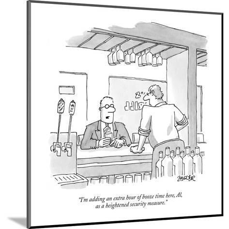 """I'm adding an extra hour of booze time here, Al, as a heightened security?"" - New Yorker Cartoon-Jack Ziegler-Mounted Premium Giclee Print"