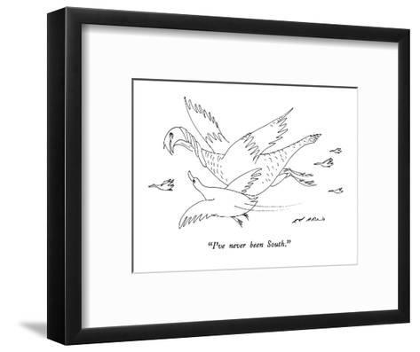 """I've never been South."" - New Yorker Cartoon-Ed Arno-Framed Art Print"