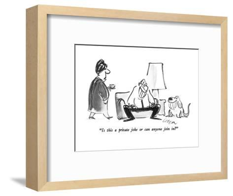"""""""Is this a private joke or can anyone join in?"""" - New Yorker Cartoon-Lee Lorenz-Framed Art Print"""