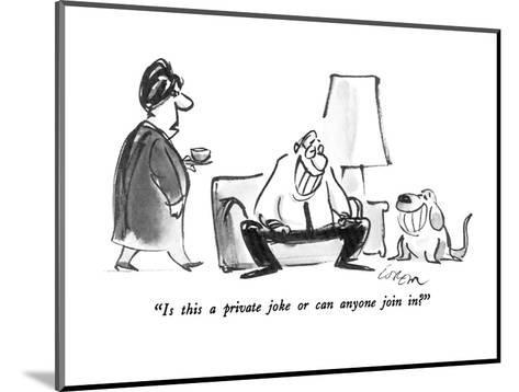 """""""Is this a private joke or can anyone join in?"""" - New Yorker Cartoon-Lee Lorenz-Mounted Premium Giclee Print"""
