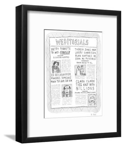Weditorials - New Yorker Cartoon-Roz Chast-Framed Art Print